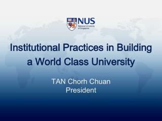Institutional Practices in Building  a World Class University