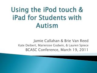 Using the iPod touch &  iPad  for Students with Autism
