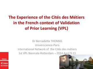 The Experience of the  Cités  des Métiers in the French context of Validation of Prior Learning (VPL)
