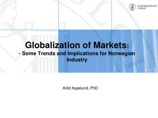 Globalization of Markets : - Some Trends and Implications for Norwegian Industry