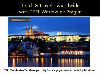 Teach & Travel…worldwide with TEFL Worldwide Prague