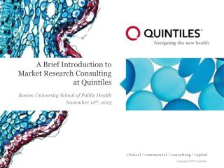 A Brief Introduction to           Market Research Consulting   at Quintiles