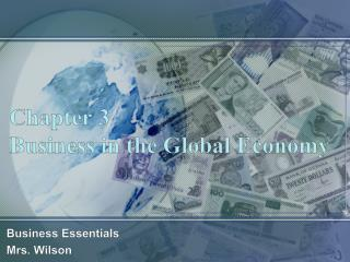 Chapter 3 Business in the Global Economy