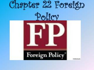 Chapter 22 Foreign Policy