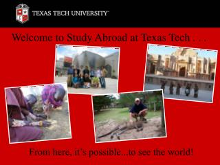 Welcome to Study Abroad at Texas Tech . . .