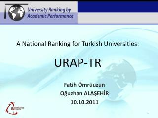 A National Ranking for Turkish Universities: URAP-TR