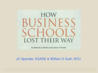 JC Spender, ESADE &  William D  Guth ,  NYU