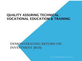 QUALITY ASSURING TECHNICAL -VOCATIONAL EDUCATION & TRAINING