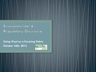 Environmental & Regulatory  Overview