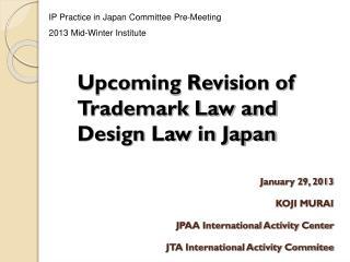 January 29, 2013  KOJI MURAI  JPAA International Activity Center JTA International Activity Commitee