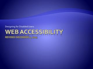 Web  acCEssibility REVISED  DECEMBER 4,  2013
