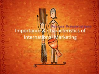 Importance & Characteristics of International Marketing