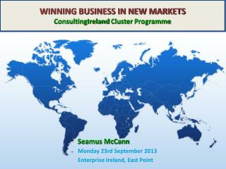 WINNING BUSINESS IN NEW MARKETS ConsultingIreland  Cluster  Programme