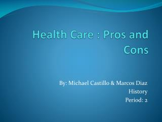 Health Care : Pros and Cons