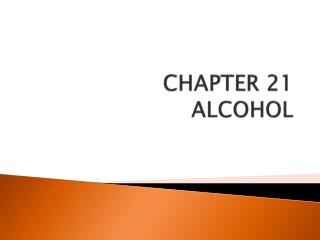 CHAPTER 21 ALCOHOL