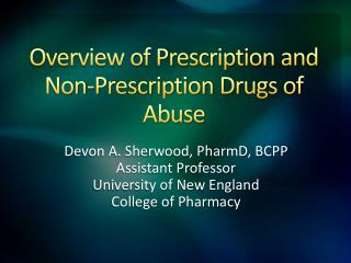Overview of Prescription  and Non-Prescription  Drugs of Abuse