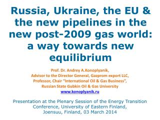 Russia, Ukraine, the EU & the new pipelines in the new  post-2009 gas  world: a way towards new  equilibrium