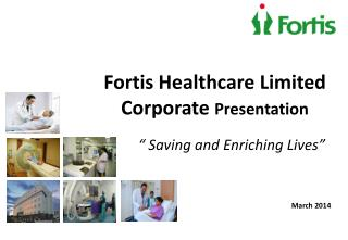 Fortis Healthcare Limited Corporate  Presentation