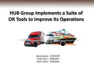HUB Group Implements a Suite of OR Tools to Improve Its Operations