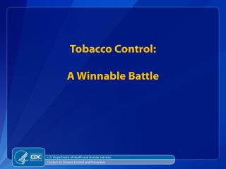 Tobacco Control: A Winnable Battle