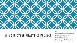 MIS 510:CYBER ANALYTICS PROJECT