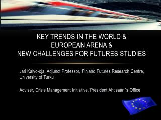Key Trends in the World &  European Arena &  New  C hallenges for Futures Studies