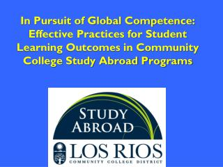 In Pursuit of Global Competence:  Effective Practices for Student Learning Outcomes in Community College Study Abroad P