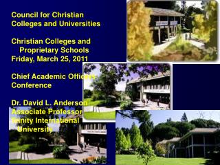 Council for Christian  Colleges and Universities Christian Colleges and      Proprietary Schools Friday, March 25, 2011