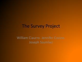 The Survey Project