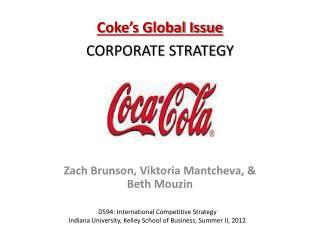 D594: International Competitive Strategy Indiana University, Kelley School of Business, Summer II, 2012