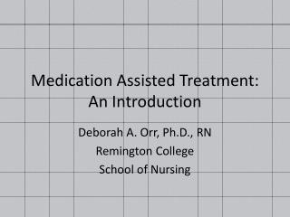 Medication Assisted Treatment: An Introduction
