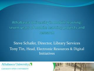 Athabasca University in mobile learning: seven years of mobile learning projects and research