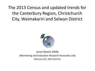 The  2013 Census and updated trends for the Canterbury Region, Christchurch City,  Waimakariri  and Selwyn  District