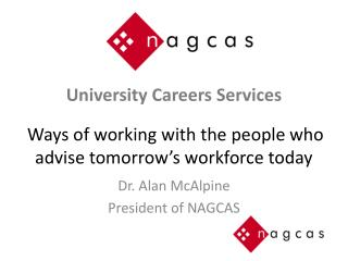 University  Careers  Services Ways of working with the people  who advise tomorrow's workforce today