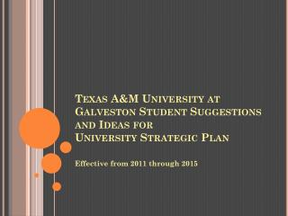 Texas A&M University at Galveston Student Suggestions and Ideas for University Strategic Plan