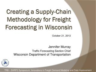 Creating a Supply-Chain Methodology for Freight Forecasting in Wisconsin