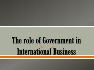 The role of Government in International Business