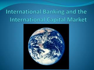 International Banking and the International Capital Market