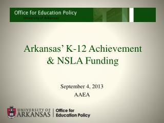 Arkansas' K-12 Achievement  & NSLA Funding