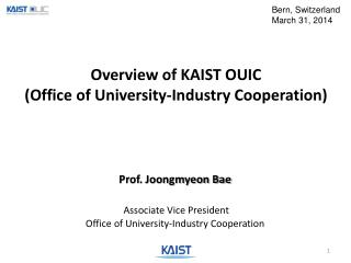 Overview of KAIST OUIC  (Office of University-Industry Cooperation)