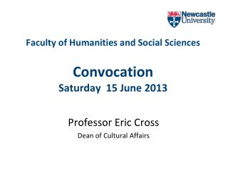 Faculty of Humanities and Social Sciences Convocation Saturday   15  June 2013