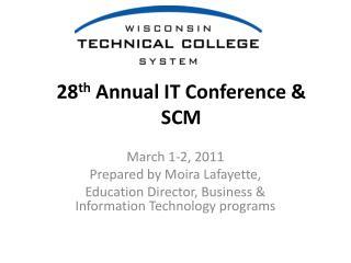 28 th  Annual IT Conference & SCM