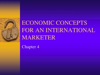 ECONOMIC CONCEPTS FOR AN INTERNATIONAL MARKETER