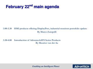 February 22 nd  main agenda