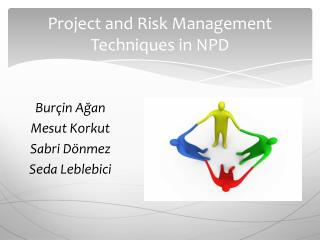 Project  and  Risk Management  Techniques  in NPD