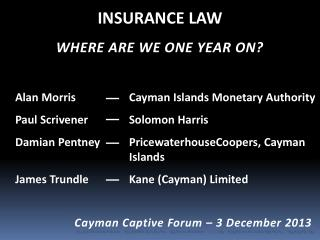 INSURANCE LAW WHERE ARE WE ONE YEAR ON?