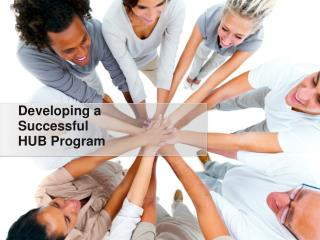 Developing a Successful HUB Program
