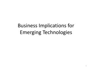 Business Implications for Emerging Technologies
