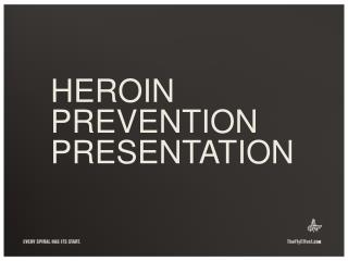 HEROIN PREVENTION PRESENTATION