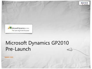 Microsoft Dynamics GP2010  Pre-Launch
